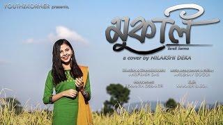 MUKOLI | Tarali Sarma | cover by Nilakshi Deka | Assamese song | Youthzkorner