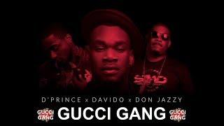 D'Prince - Gucci Gang (feat. Davido & Don Jazzy) [ Official Audio & Lyrics Video ]