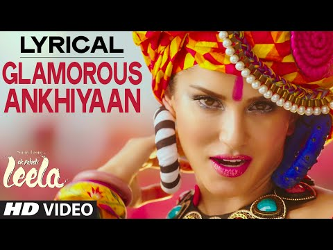 'Glamorous Ankhiyaan' (MBA SWAG) Full Song with LYRICS | Sunny Leone | Ek Paheli Leela