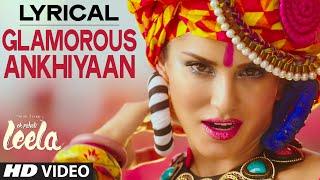 'Glamorous Ankhiyaan' (MBA SWAG) Full Song with LYRICS | Sunny Leone | Ek Paheli Leela