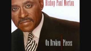 Bishop Paul Morton - On Broken Pieces