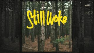 Abstract- Still Woke ft. RoZe (Prod. Drumma Battalion)