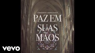 Leonardo Gonçalves - Paz em Suas Mãos (Pseudo Video)
