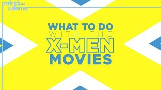 What To Do With The X-Men Movies
