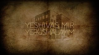Mir Yerushalayim Legacy Dinner - Feature Presentation