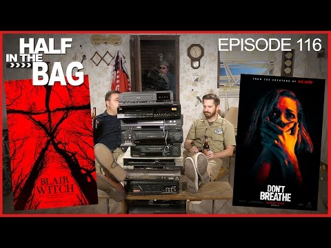 Half in the Bag Episode 116 Blair Witch and Don t Breathe
