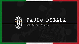 Paulo Dybala - All Goals 2015-16