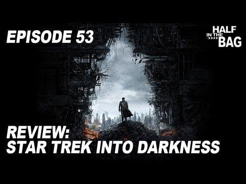 Half in the Bag Episode 53 Star Trek Into Darkness