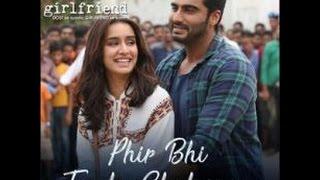 Phir Bhi Tumko Chahunga I Half Girlfriend I Arjun Kapoor I Shraddha Kapoor I Bollywood Movie I 2017