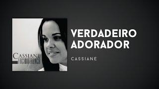 Cassiane - Verdadeiro Adorador