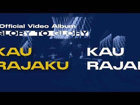 Kau Rajaku (Glory to Glory Official Video Album)