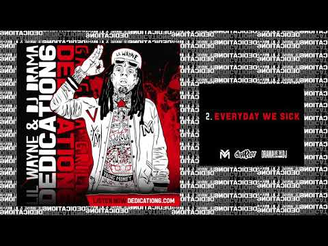 Xxx Mp4 Lil Wayne Everyday We Sick Dedication 6 WORLD PREMIERE 3gp Sex