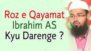 Ibrahim AS Ki Woh Kaunsi Ghalti Thi Jis Wajeh Se Woh Qaymat Ke Din Dar Rahe The By Adv. Faiz Syed