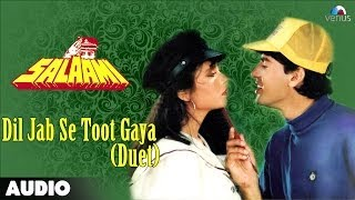 Salaami: Dil Jab Se Toot Gaya (Duet) Full Audio Song | Ayub Khan | Roshni Jaffrey