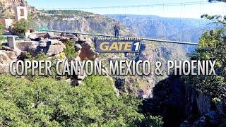 Gate 1 Copper Canyon: Mexico & Phoenix