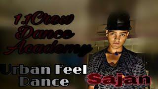 Roop Tera Mastana Song Dance Perform Sajan(1.1Crew)Urban Feel HipHop Freestye Dance Choero By Nick