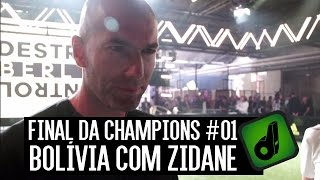 FINAL DA CHAMPIONS 2015 #01 - BOLÍVIA COM ZIDANE