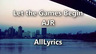 AJR - Let the Games Begin [Lyric Video]