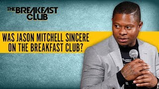Callers Discuss Jason Mitchell's Sincerity During Breakfast Club Interview