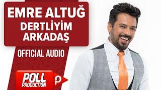Emre Altuğ - Dertliyim Arkadaş - ( Official Audio )