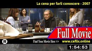 Watch: La cena per farli conoscere (2007) Full Movie Online