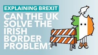 Technology and the Irish Border Problem - Brexit Explained