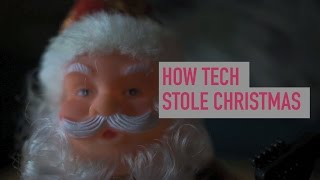 How tech stole Christmas