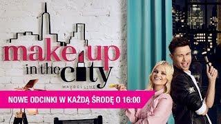 Make up in the City -  nowy odcinek w każdą środę o 16:00