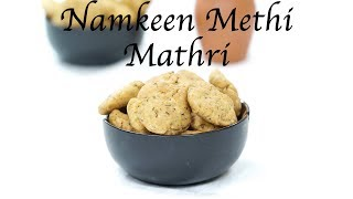 Namkeen Methi Matri | Namkeen Methi Matri recipe
