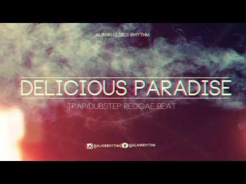 Delicious Paradise Beat (Trap/Dubstep - Reggae Instrumental) 2015 - Alann Ulises
