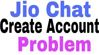 How To Create Jio Chat Account Problem And Use In Andoird