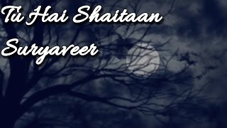 Tu Hai Shaitaan - Suryaveer | Plot No 666 OST II BEST OF BOLLYWOOD II VIDEO