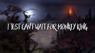 I Just Can't Wait for Monkey King (Dota 2 Parody)