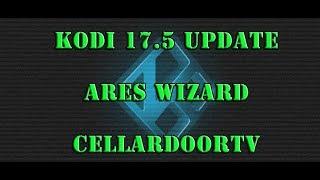 Kodi 17.5 Best Build, update Ares Wizard and installing CellardoorTv