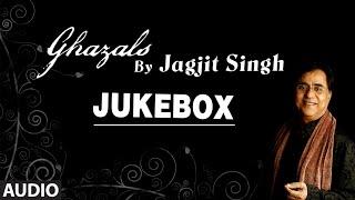 Ghazals By Jagjit Singh | Audio Jukebox | Bollywood Top Ghazals