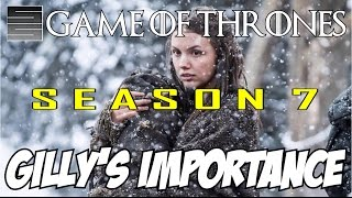 Game of Thrones Season 7 - Gilly's Importance To The Endgame