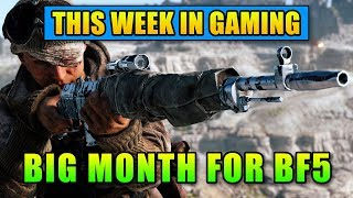 Big Month For Battlefield 5 - This Week In Gaming | FPS News