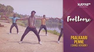 Paalkaari Penne(Dance Version) - D7 Crew - Footloose - Kappa TV