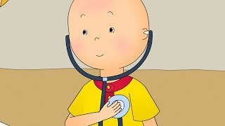 Caillou at the Doctor | Fun for Kids | Videos for Toddlers | Family Fun | Full Episode