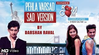 Pehla Varsad | Sad Version | Darshan Raval | Romance Complicated | Red Ribbon Music