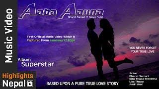Bharat Samari - Aaba Aaunu Feat. Mayul Dulal Blockbuster Love Anthem Of 2017
