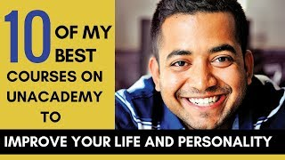 Roman Saini - My 10 Best Courses on Unacademy which will improve your life and personality