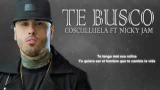Te Busco   Nicky Jam Ft Cosculluela Letra Video Lyric Original REGGAETON 2015 2