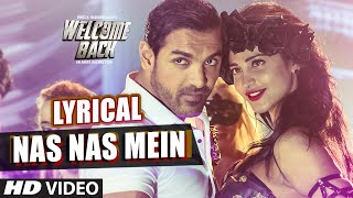 Nas Nas Mein Full Song with LYRICS   Welcome Back   T-Series