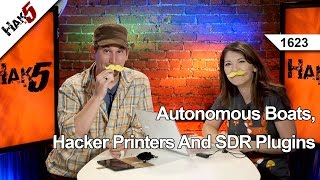 Autonomous Boats, Hacker Printers And RTL-SDR Plugins, Hak5 1623