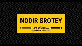 Nodir srotey (nazrul sangeet) by shawon gaanwala