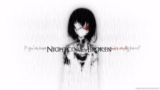 Nightcore~Broken