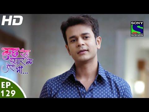 Kuch Rang Pyar Ke Aise Bhi - कुछ रंग प्यार के ऐसे भी - Episode 129 - 26th August, 2016