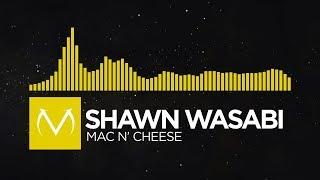 [Electro/Mashup] - Shawn Wasabi - Mac n' Cheese [Free Download]