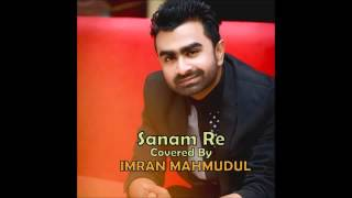 Sanam re covered by Imran Mahmudul